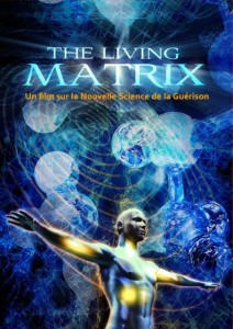 The Living Matrix : La nouvelle science de la guérison