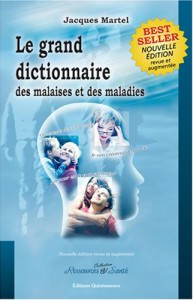 Le grand dictionnaire des malaises et des maladies