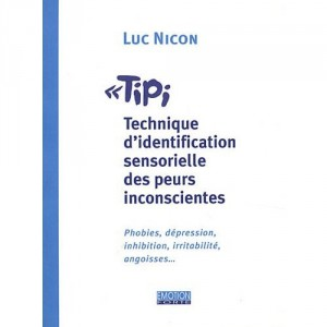 TIPI : Techniques d'Identification sensorielle des peurs inconscientes