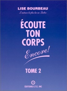 Ecoute ton corps, Tome 1 et Tome 2