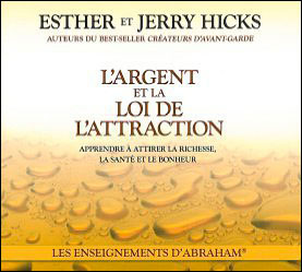 L'argent et la loi de l'attraction (2CD audio) de Esther Hicks, Jerry Hicks