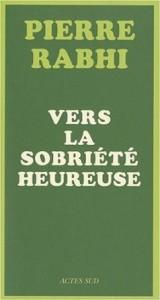 Pierre Rabhi ou la sobriété heureuse